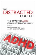 Distracted Couple : The Impact of ADHD on Adult Relationships