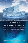 Therapy with Tough Clients : The Use of Indirect and Unconsciousness Techniques