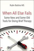 When All Else Fails : Some New and Some Old Tools for Doing Brief Therapy