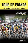 Tour De France 2006 The History, the Legend, the Riders