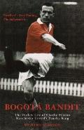 Bogota Bandit The Outlaw Life of Charlie Mitten Manchester United's Penalty King