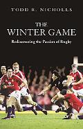 Winter Game Rediscovering the Passion of Rugby