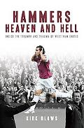 Hammers Heaven and Hell: Inside the Triumph and Trauma of West Ham United