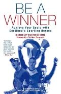 Be a Winner: Achieve Your Goals with Scotland's Sporting Heroes