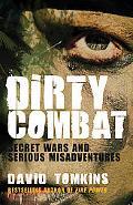 Dirty Combat : Secret Wars and Serious Misadventures