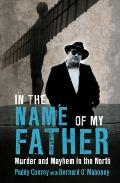 In the Name of My Father : Murder and Mayhem in the North