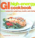 Gi High-energy Cookbook Low-gi Recipes for Weight Loss, Health And Vitality