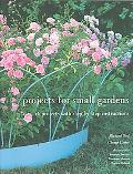 Projects for Small Gardens 56 Projects With Step-by-step Instruction