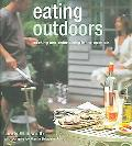 Eating Outdoors Cooking And Entertaining in the Open Air