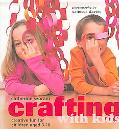 Crafting With Kids Creative Fun for Children Aged 3-10