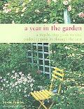 Year in the Garden A Step-by-step Guide to Vital Gardening Projects Through the Year