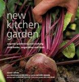 New Kitchen Garden: Organic Gardening with Herbs, Vegetables and Fruit