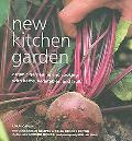 New Kitchen Garden Organic Gardening and Cooking With Herbs, Vegetables, and Fruit
