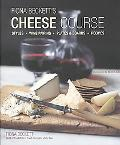 Fiona Beckett's Cheese Course: Styles, Wine Pairing, Plates & Boards, Recipes