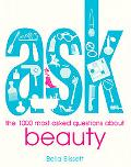 Ask: Beauty: The 1000 Most Asked Questions