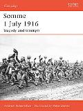 Somme 1 July 1916 Tragedy And Triumph