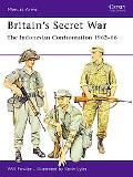Britain's Secret War The Indonesian Confrontation 1962 - 66