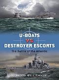 U-boats Vs Destroyer Escorts The Battle of the Atlantic
