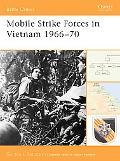 Mobile Strike Forces in Vietnam 1966-70