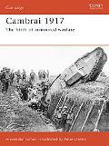 Cambrai 1917 The Birth of Armoured Warfare