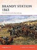 Brandy Station 1863: First Step Towards Gettysburg