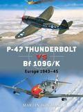P-47 Thunderbolt vs BF 109G: Europe 1943-45