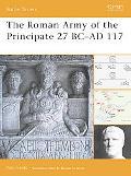 The Roman Army of the Principate 27 BC-AD 117