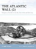 The Atlantic Wall (2): Belgium, The Netherlands, Denmark and Norway (Fortress)