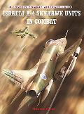 Israeli A-4 Skyhawk Units in Combat (Combat Aircraft)
