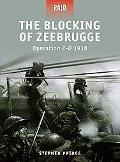 The Blocking of Zeebrugge - Operation Z-O 1918 (Raid)