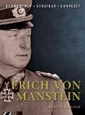 Erich von Manstein: The background, strategies, tactics and battlefield experiences of the g...