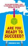 Are You Ready to Succeed? : Uncoventional Strategies to Achieving Personal Mastery in Busine...