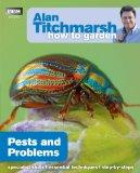 How to Garden: Pests and Problems (Alan Titchmarsh How to Garden)