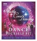 Strictly Come Dancing: Step-by-Step Dance Class: Dance Yourself Fit With the Beginner's Guid...