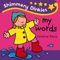 Shimmery Dinkies: My Words