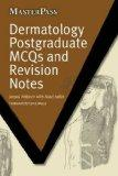 Dermatology Postgraduate MCQ's and Revision Notes (Masterpass Series)