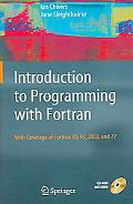 Introduction to Programming With Fortran With Coverage of Fortran 90, 95, 2003, And 77