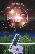 Urban Astronomer's Guide A Walking tour of the cosmos for city sky watchers