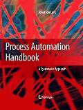 Process Automation Handbook A Guide to Theory And Practice