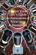 Buyer's And User's Guide to Astronomical Telescopes & Binoculars