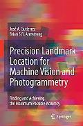 Precision Landmark Location for Machine Vision and Photogrammetry