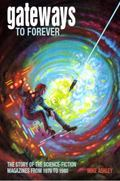 Gateways to Forever The Story of the Science Fiction Magazines from 1971 to 2000