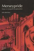 Merseypride Essays in Liverpool Exceptionalism