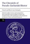 The Chronicle of Pseudo-Zachariah Rhetor: Church and War in Late Antiquity (Liverpool Univer...