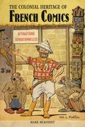 The Colonial Heritage of French Comics (Liverpool University Press - Contemporary French & F...
