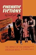 Cinematic Fictions : The Impact of the Cinema on the American Novel up to World War II