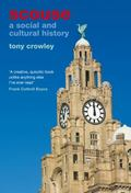 Scouse : A Social and Cultural History
