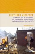 Cultured Violence : Narrative, Social Suffering and Engendering Human Rights in Contemporary...
