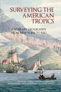 Surveying the American Tropics : A Literary Geography from New York to Rio