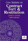 Core Statutes on Contract, Tort And Restitution 2005-06